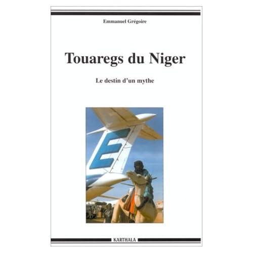 Touaregs du Niger : Le Destin d'un mythe