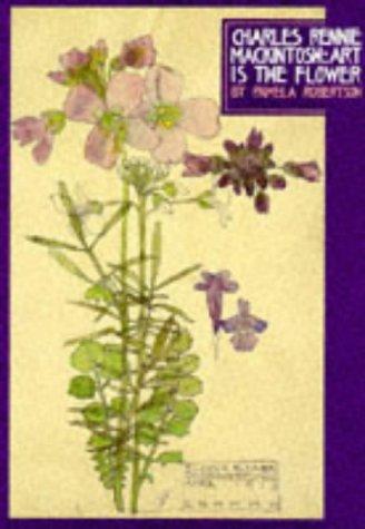 Charles Rennie Mackintosh: art is the flower