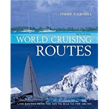 [(World Cruising Routes: Companion to World Cruising Handbook : 1000 Routes from the South Seas to the Arctic)] [By (author) Jimmy Cornell] published on (March, 2008)