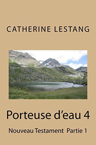 Téléchargement Porteuse d'eau 4: Nouveau Testament  Partie 1 pdf, epub ebook