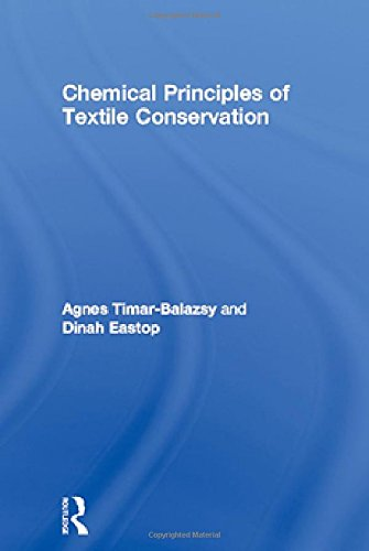 Chemical Principles of Textile Conservation (Routledge Series in Conservation and Museology)