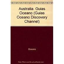 Australia. Guias Oceano (Guias Oceano Discovery Channel)
