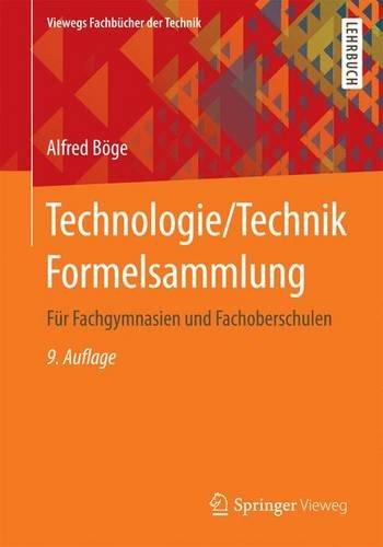 Technologie/Technik Formelsammlung: Für Fachgymnasien und Fachoberschulen (Viewegs Fachbücher der Technik) (German Edition)