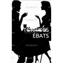TORRIDES ÉBATS (French Edition)