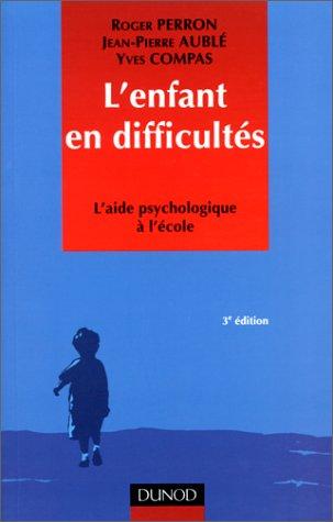 L'enfant en difficultés par Yves Compas, Roger Perron, Jean-Pierre Aublé