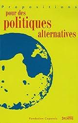 Propositions pour des politiques alternatives