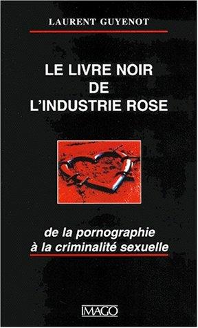 Le Livre noir de l'industrie rose