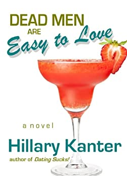 Dead Men Are Easy To Love (English Edition) par [Kanter, Hillary]