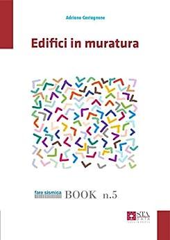 Edifici in muratura (Fare sismica Vol. 5) di [Castagnone, Adriano]