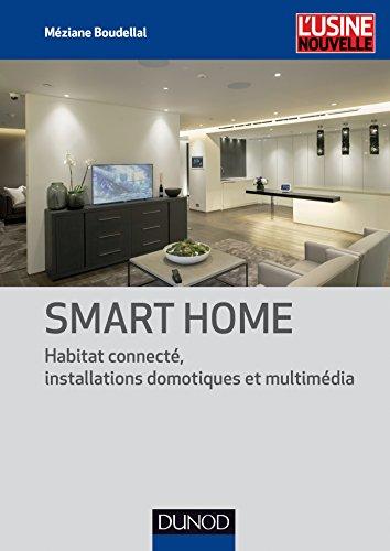 Smart Home - Habitat connecté, installations domotiques et multimédia par Méziane Boudellal
