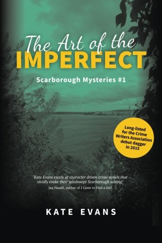 The Art of the Imperfect: A Crime Mystery Set in Scarborough: Volume 1