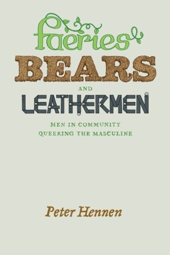 faeries-bears-and-leathermen-men-in-community-queering-the-masculine