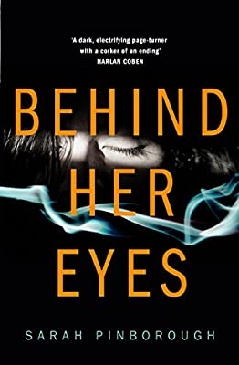 Behind Her Eyes: The new Sunday Times best selling psychological thriller everyone is talking about