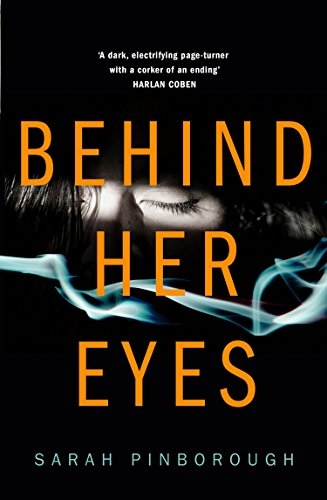 Behind Her Eyes: The new Sunday Times #1 best selling psychological thriller by [Pinborough, Sarah]