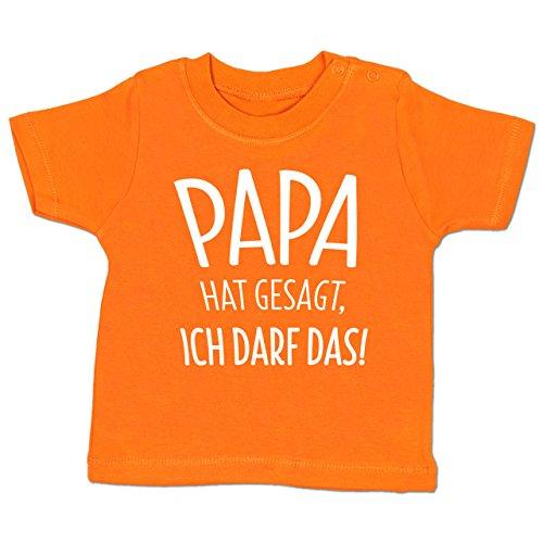Shirtracer Sprüche Baby - Papa Hat Gesagt Ich darf Das - 3-6 Monate - Orange - BZ02 - Babyshirt Kurzarm (Daddy Tun Ich)