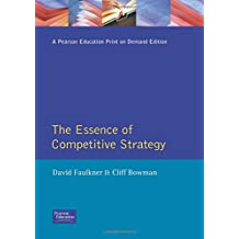 Essence of Competitive Strategy, The (Essence of Management Series)