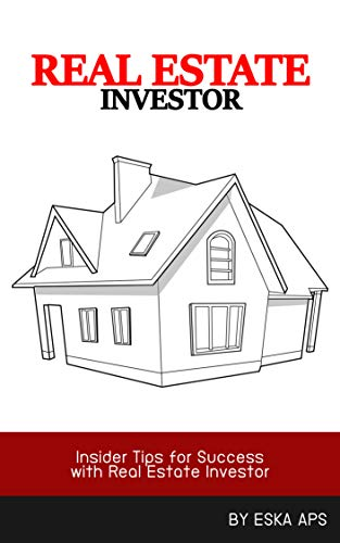 Real Estate Investor: Insider Tips for Success with Real Estate Investor (s006 Book 6) (English Edition)
