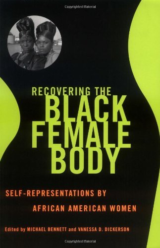 Recovering the Black Female Body: Self-Representation by African American Women (English Edition)