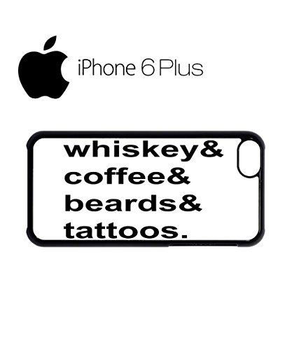 Whiskey Coffee Beards Tattoos Mobile Phone Case Back Cover Hülle Weiß Schwarz for iPhone 6 Plus White Schwarz