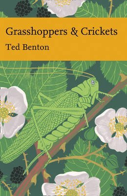[(Grasshoppers and Crickets)] [By (author) Ted Benton] published on (May, 2012)