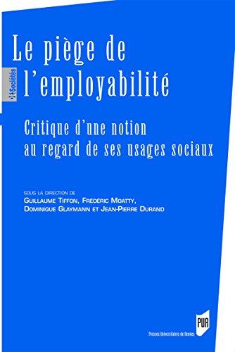 Le pige de l'employabilit: Critique d'une notion au regard de ses usages sociaux