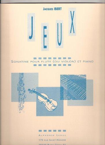 Jeux, Sonatine pour Flute, ou Violon et ...