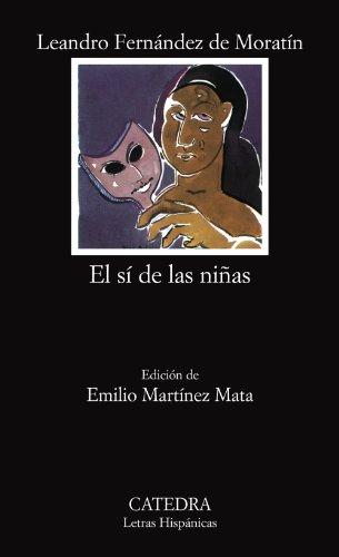 El sí de las niñas (Letras Hispánicas) por Leandro Fernández de Moratín