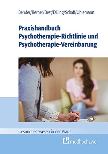 Praxishandbuch Psychotherapie-Richtlinie und Psychotherapie-Vereinbarung (Gesundheitswesen in der Praxis)