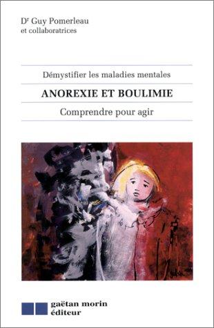 Démystifier les maladies mentales : Anorexie et boulimie, comprendre pour agir