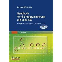 Handbuch für die Programmierung mit LabVIEW: mit Bestellformular für Studentenversion LabVIEW 2009