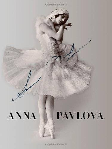 Anna Pavlova: Twentieth Century Ballerina by Pritchard, Jane, Hamilton, Caroline (2013) Hardcover