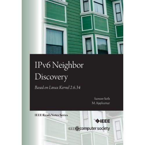 IPv6 Neighbor Discovery: Based on Linux Kernel 2.6.34 by Seth, Sameer, Ajaykumar, M. (2011) Paperback
