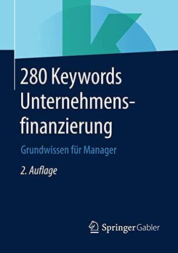 280 Keywords Unternehmensfinanzierung: Grundwissen für Manager
