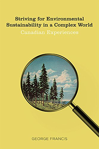 striving-for-environmental-sustainability-in-a-complex-world-canadian-experiences-sustainability-and