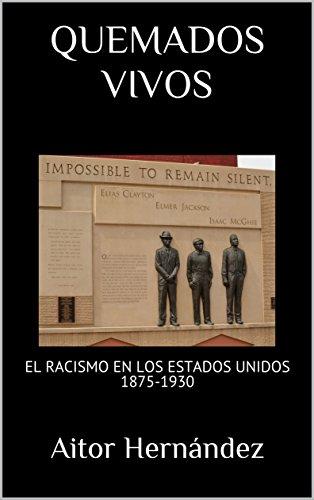 QUEMADOS VIVOS: EL RACISMO EN LOS ESTADOS UNIDOS 1875-1930