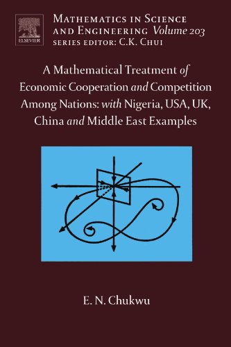 A Mathematical Treatment of Economic Cooperation and Competition Among Nations: With Nigeria, USA, UK, China and Middle East Examples