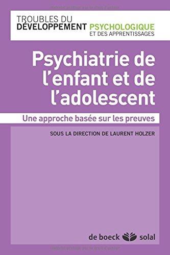 Psychiatrie de l'enfant et de l'adolescent une approche basee sur les preuves