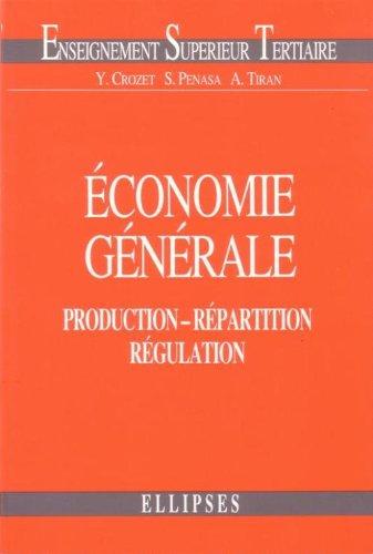 Économie générale : Production - Répartition - Régulation par Yves Crozet
