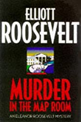Murder in the Map Room (Eleanor Roosevelt Mystery S.)
