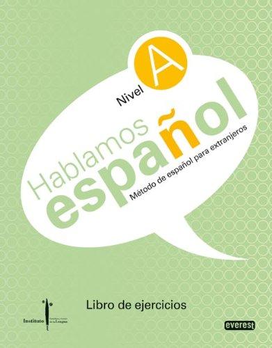 Método de español para extranjeros. Hablamos español. Nivel A. Libro de ejercicios: Instituto Castellano y Leonés de la Lengua por Buitrago Jiménez Alberto