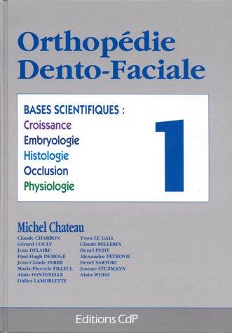 Orthopédie dento-faciale, tome 1