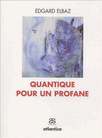 Quantique pour un profane par Edgard Elbaz