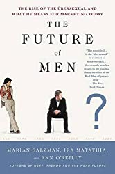 The Future of Men by Marian Salzman (2014-07-21)
