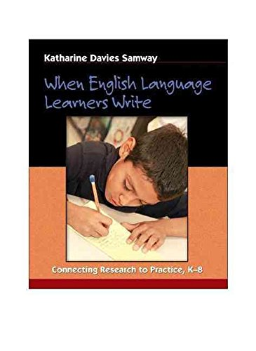 [When English Language Learners Write: Connecting Research to Practice, K-8] (By: Katharine Davies Samway) [published: March, 2006]