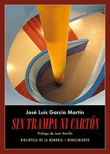 Sin trampa ni cartón: Diarios 2016-2017 (Biblioteca de la Memoria, Serie Menor)