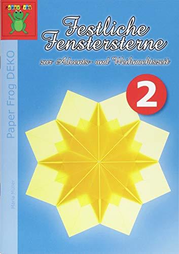 fensterstern Festliche Fenstersterne zur Advents- und Weihnachtszeit Nr. 2: Sterne aus Transparentpapier (Paper Frog DEKO)
