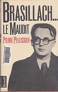 Robert Brasillach, le maudit par Pierre Pellissier