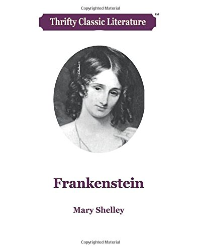 Frankenstein: Volume 25 (Thrifty Classic Literature)