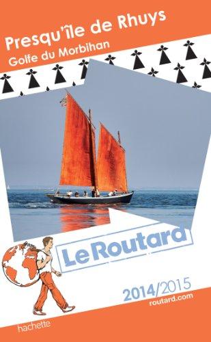 Guide du Routard Golfe du Morbihan - presqu'île de Rhuys