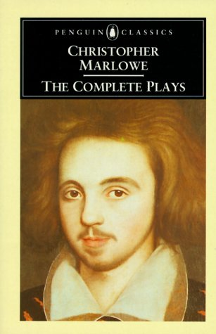 Christopher Marlowe, the Complete Plays: Dido, Queen of Carthage; Tamburlaine the Great; Doctor Faustus; the Jew of Malta; Edward the Second; the Massacre at Paris (English Library)